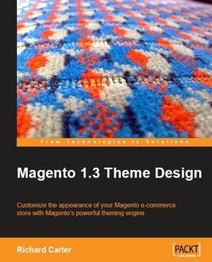 Magento 1.3 Theme Development book by Richard Carter